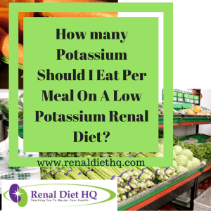 How Many Grams Of Potassium Should I Eat Per Meal On A Renal Diet?