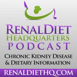 Renal Diet Headquarters Podcast 038 – What Medications Are Used To Treat Anemia In Chronic Kidney Disease?