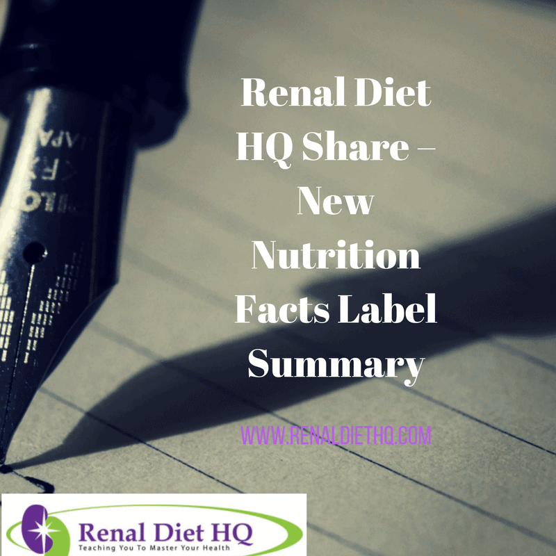 Renal Diet Hq Share – New Nutrition Facts Label Summary
