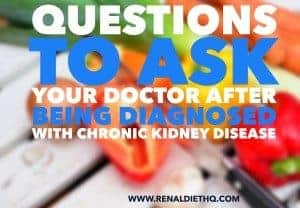 Food Questions To Ask Your Doctor After Being Diagnosed With Chronic Kidney Disease