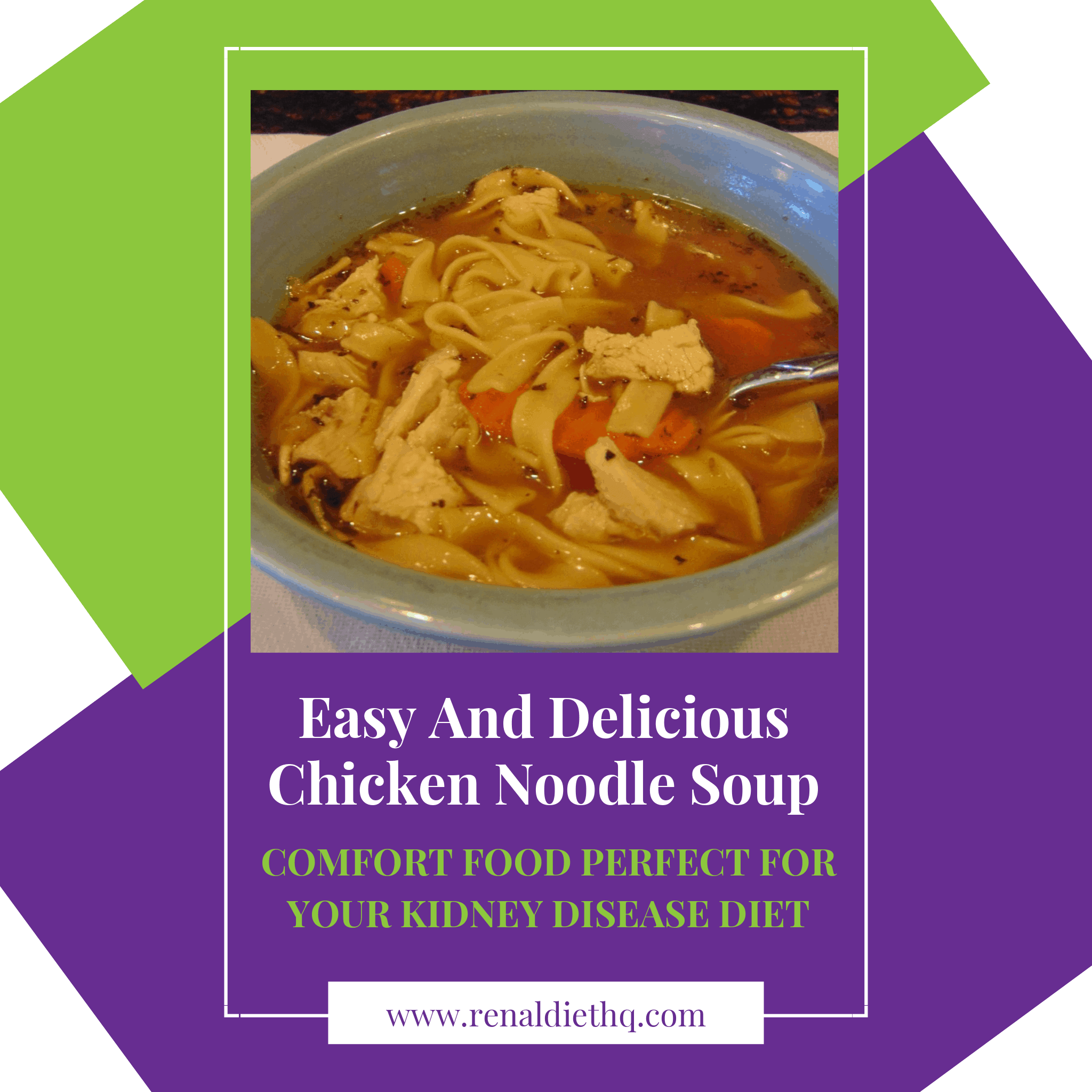 Renal Diet Recipes – Easy Chicken Noodle Soup – Low Sodium And Kidney Diet Friendly