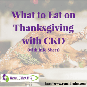 What To Eat On Thanksgiving With Ckd (with Info Sheet)
