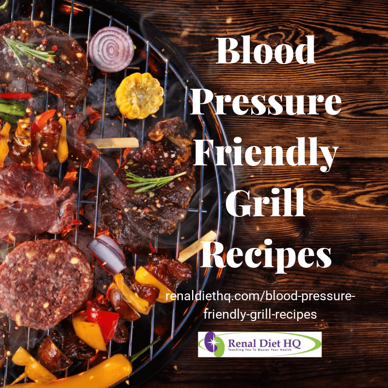 Blood Pressure Friendly Grill Recipes