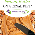 Can I Eat Peanut Butter On A Renal Diet?