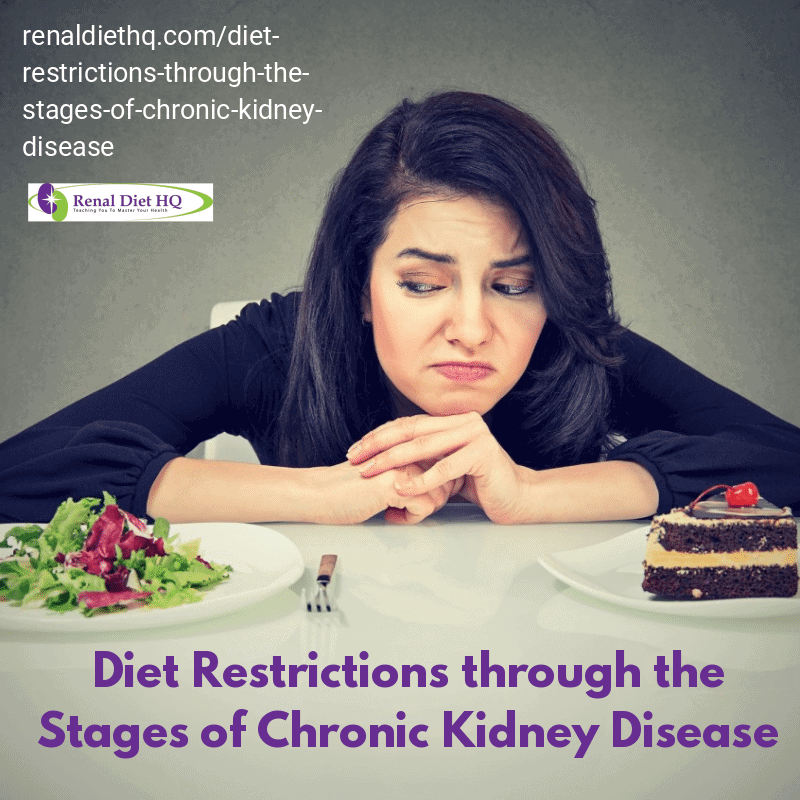 Diet Restrictions Through The Stages Of Chronic Kidney Disease