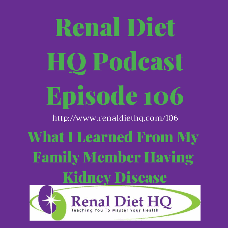 Rdhq Podcast 106: What I Learned From My Family Member Having Kidney Disease